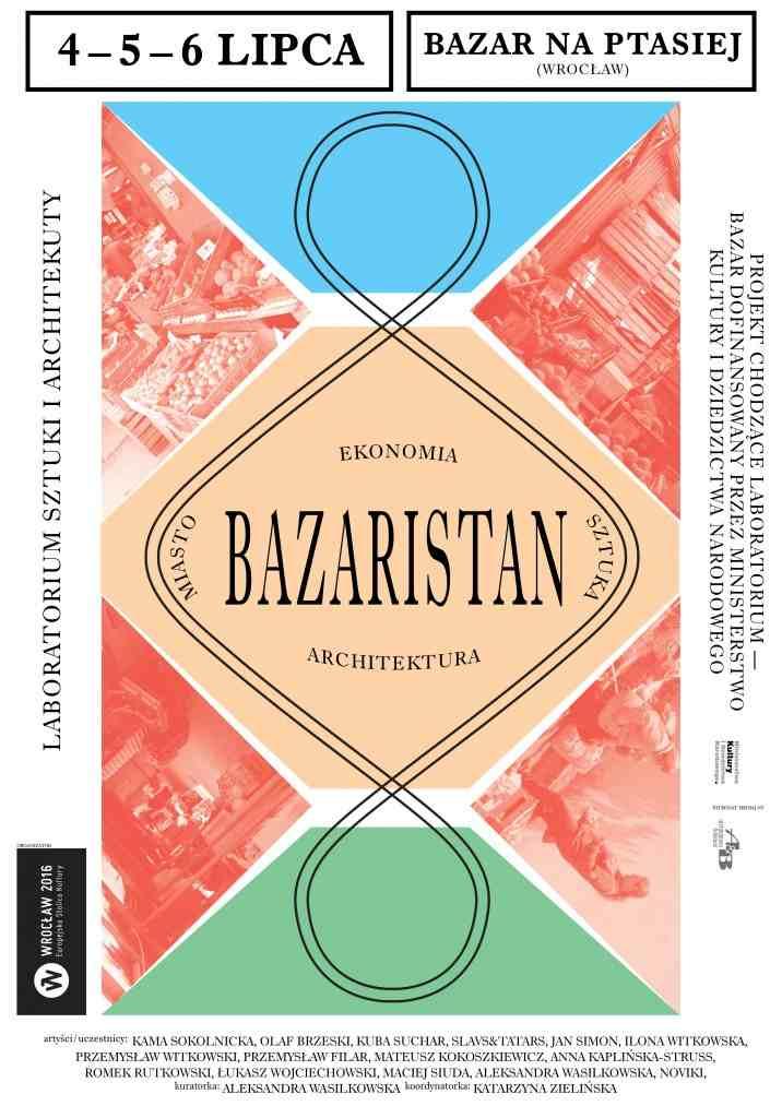 Bazaristan: 4, 5, 6 lipca, bazar przy ul. Ptasiej we Wrocławiu