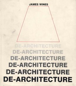 James Wines, De-architecture, Rizzoli, Nowy Jork 1987