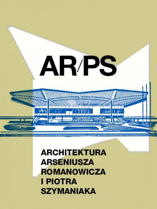 AR/PS Architektura Arseniusza Romanowicza i Piotra Szymaniaka, red. Grzegorz Piątek, Centrum Architektury, Warszawa 2012, str. 392. Cena ok. 80 zł. Fot. Centrum Architektury
