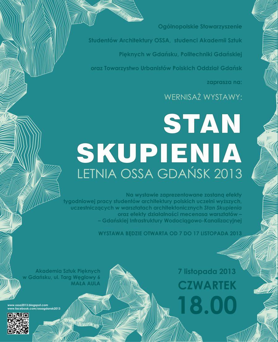 Letnia OSSA w Gdańsku 2013. Wystawa powarsztatowa 7 - 17 listopada 2013