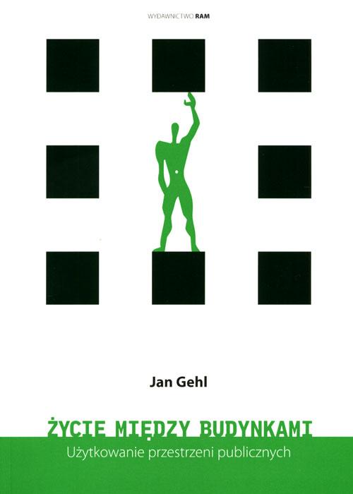 Jan Gehl, Życie między budynkami