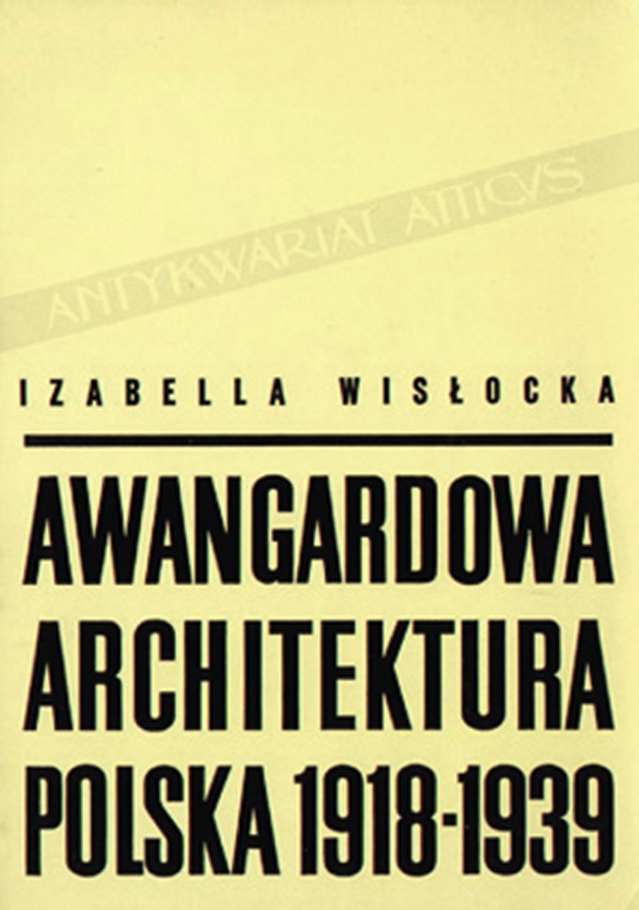 Izabela Wisłocka, Awangardowa architektura polska 1918-1939, Warszawa 1968