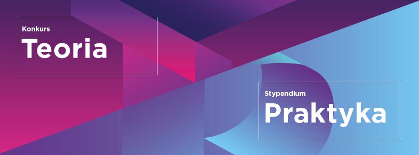 Konkurs TEORIA / Stypendium PRAKTYKA 2017