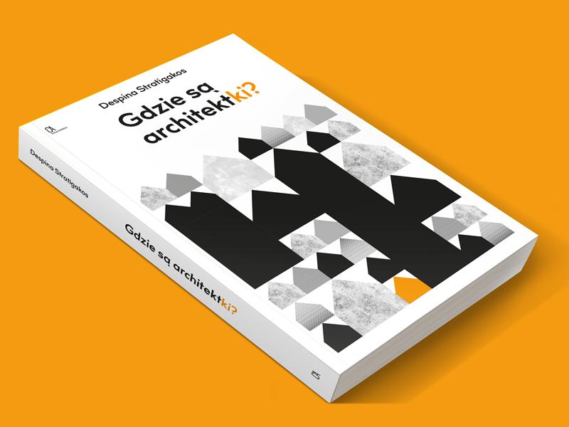 Gdzie są architektki? – premiera polskiego wydania nowej książki Despiny Stratigakos
