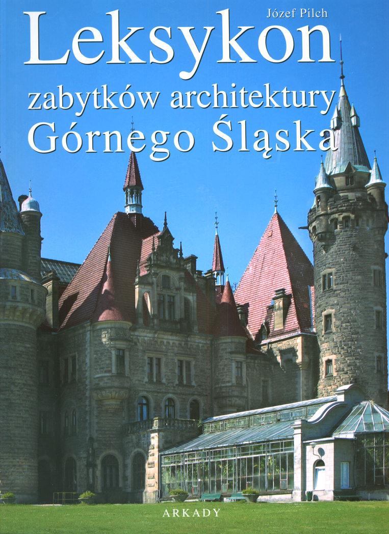 Leksykon architektury Górnego Śląska