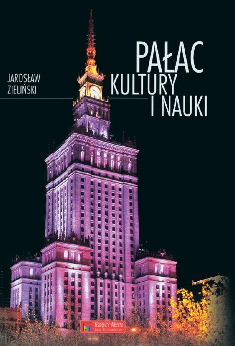 Pałac Kultury i Nauki w Warszawie. Monografia J. Zielińskiego