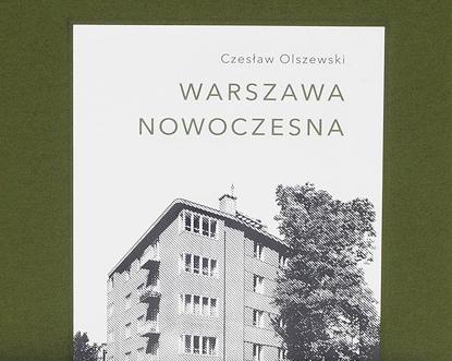 Warszawa nowoczesna. Publikację wydawnictwa Raster poleca architekt Krzysztof Mycielski