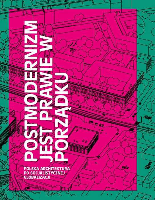 Arabskie przygody polskiej architektury: postmodernizm jest prawie w porządku. Wyd. Bęc Zmiana