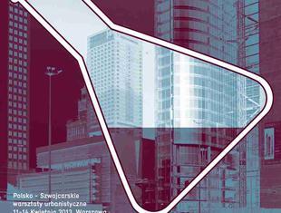 Polsko - szwajcarskie warsztaty urbanistyczne w warszawskiej siedzibie SARP