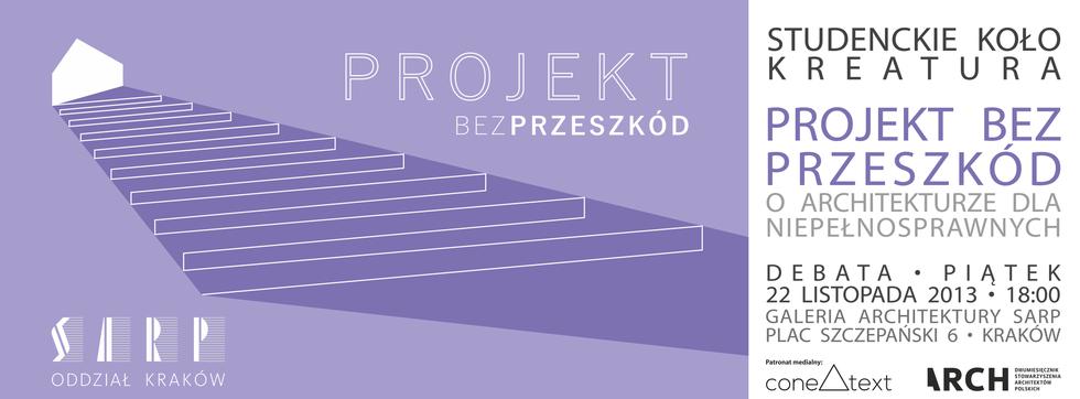 Projekt bez przeszkód... współczesna architektura dla wszystkich. Galeria Architektury SARP, 22 listopada 2013