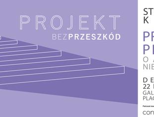 SARP Kraków. Współczesna architektura dla wszystkich, czyli projekt bez przeszkód