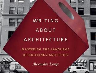 Krytycy współczesnej architektury. Recenzja książki Alexandry Lange, Writing about Architecture