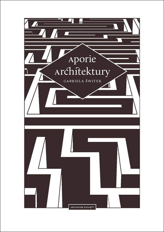 Gabriela Świtek, Aporie architektury