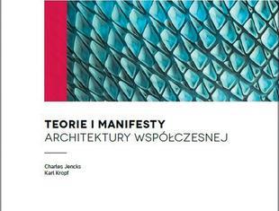 Teorie i manifesty architektury współczesnej, red. Charles Jencks, Karl Kropf