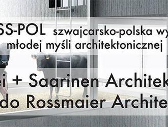 SWISS-POL czyli szwajcarsko-polska wymiana myśli architektonicznej