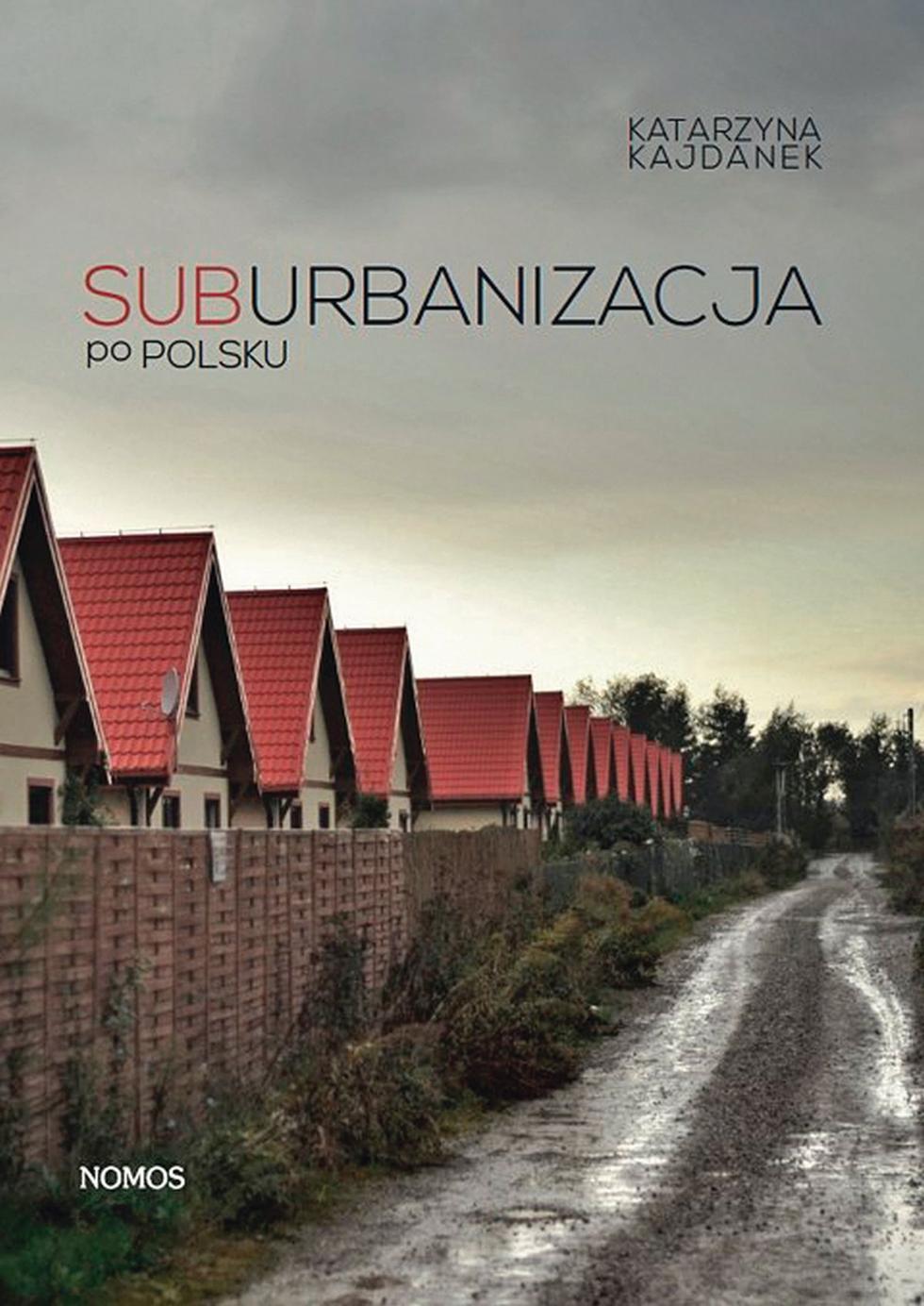 Suburbanizacja po polsku