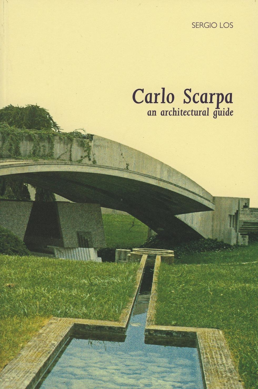 Sergio Los, Carlo Scarpa. An Architectural Guide