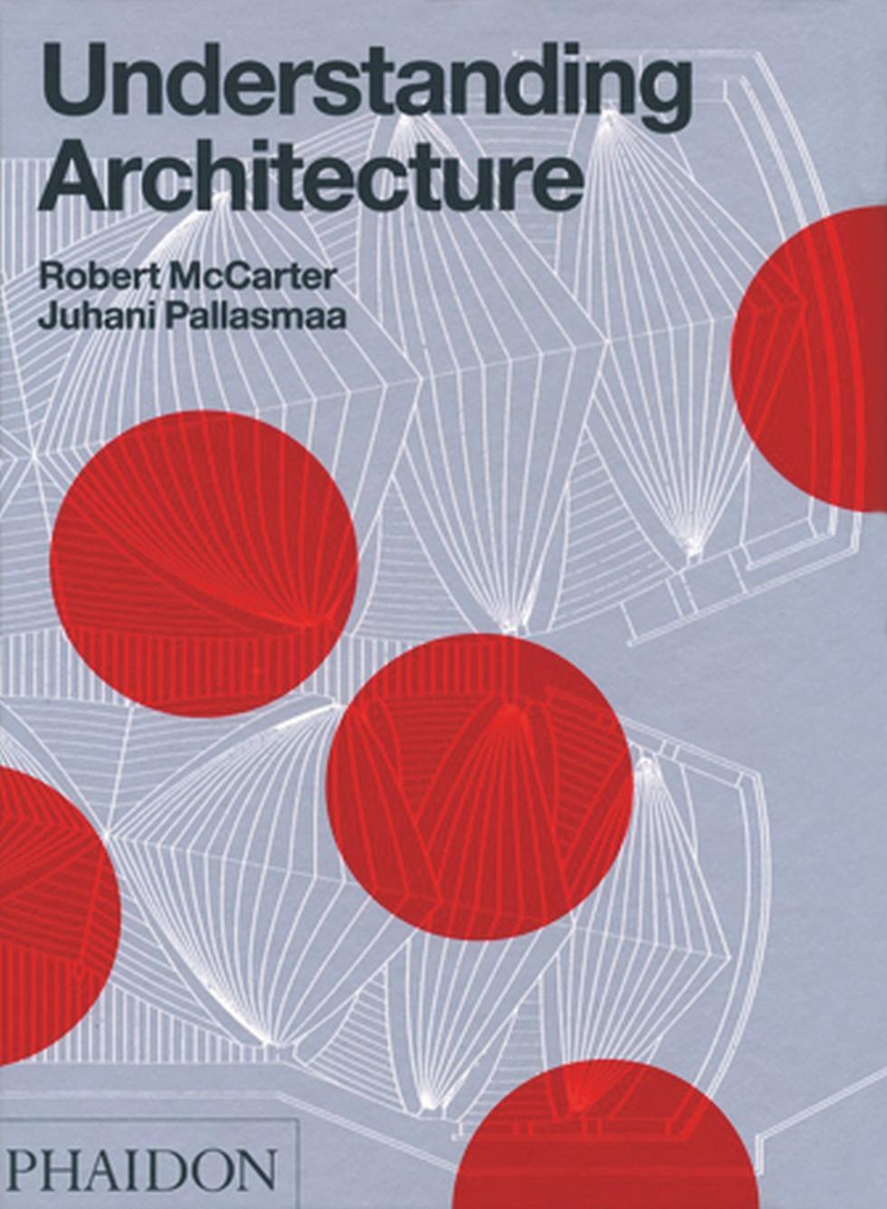 Robert McCarter, Juhani Pallasmaa, Understanding Architecture