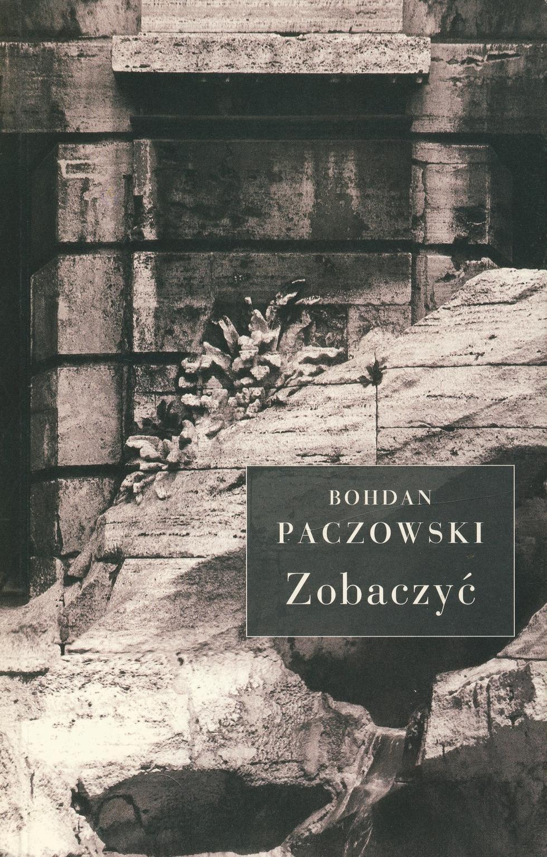 Bohdan Paczowski, Zobaczyć