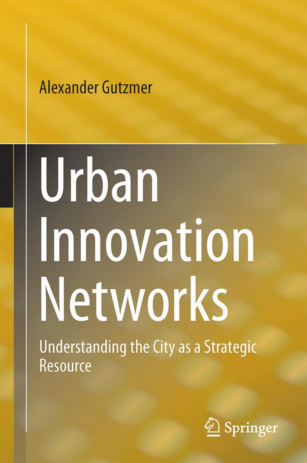 Alexander Gutzmer, Urban Innovation Networks
