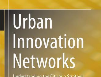 Alexander Gutzmer, Urban Innovation Networks: Understanding the City as a Strategic Resource
