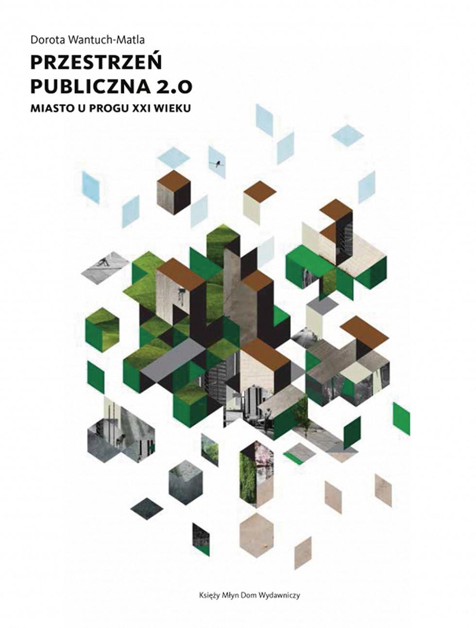 Przestrzeń publiczna 2.0. Miasto u progu XXI wieku