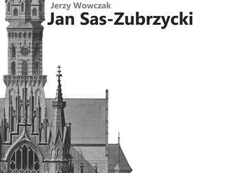 Jan Sas-Zubrzycki. Architekt, historyk i teoretyk architektury
