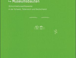 Grundrissfibel Museumsbauten: 39 Architekturwettbewerbe in der Schweiz, Österreich und Deutschland