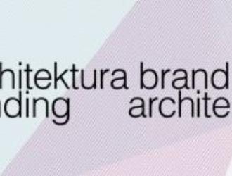 Architektura brandingu/Branding architektury
