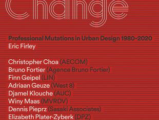 Designing Change. Professional Mutations in Urban Design 1980-2020