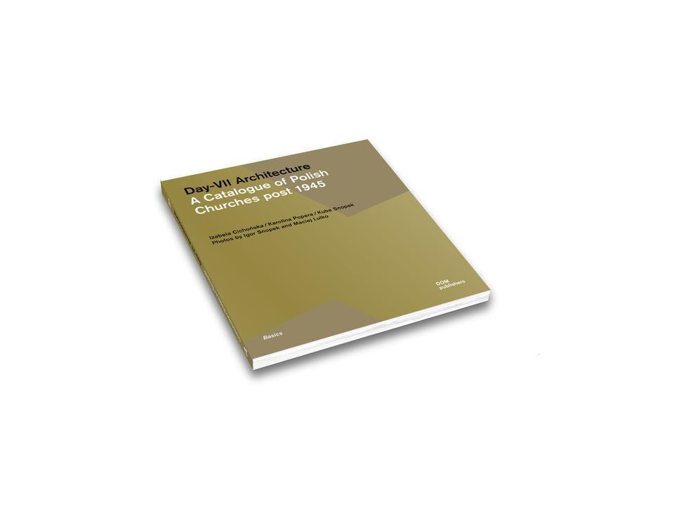 Day-VII Architecture: 300-stronicowy przewodnik po architekturze sakralnej w Polsce teraz także w wersji angielskiej