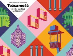 Tożsamość. 100 lat polskiej architektury: pięć wystaw w pięciu miastach Polski