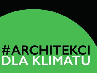 #ArchitekciDlaKlimatu. Inicjatywa Koła Architektury Zrównoważonej SARP