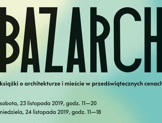 BAZARCH* 2019 Warszawa – nowości, wystawcy, wydarzenia towarzyszące