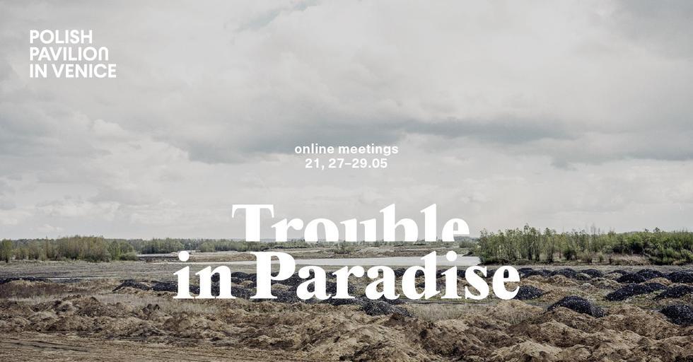 Trouble in Paradise: seria spotkań wokół polskiej wystawy na Biennale Architektury w Wenecji
