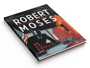 Robert Moses. Ukryty władca Nowego Jorku: kultowy komiks wkrótce dostępny po polsku