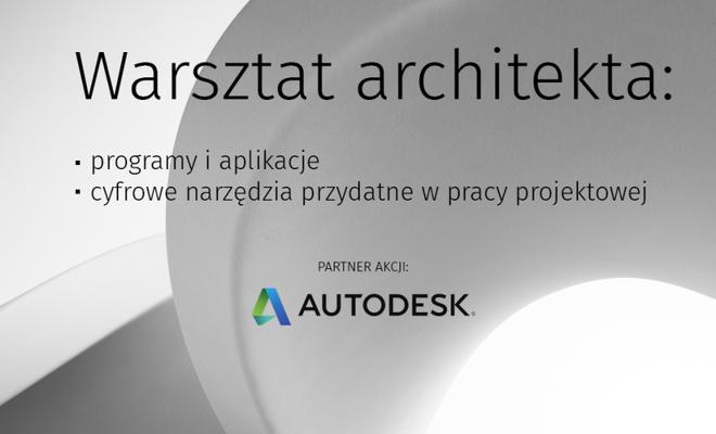 Akcja redakcyjna: Warsztat architekta. Poznaj najnowsze narzędzia i aplikacje