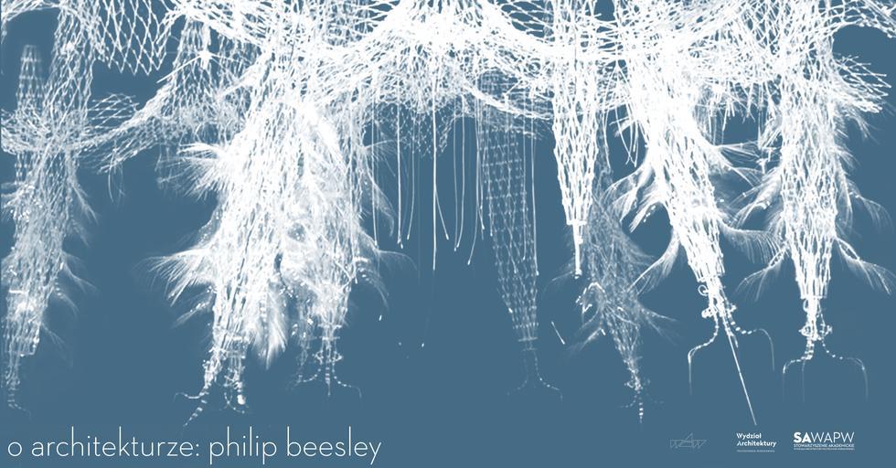 Philip Beesley. O architekturze