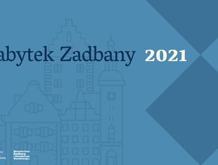Zabytek Zadbany 2021: konkurs dla konserwatorów, właścicieli i zarządców zabytków