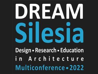 Design Research Education in Architecture DREAM Silesia 2022