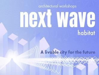 Next Wave Habitat - międzynarodowe warsztaty architektoniczno-urbanistyczne