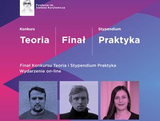 Finał programów Fundacji im. Stefana Kuryłowicza – konkursu TEORIA i stypendium PRAKTYKA 2020