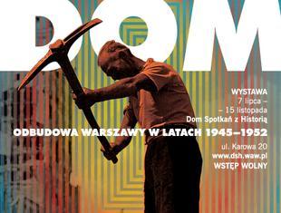Budujemy nowy dom. Odbudowa Warszawy w latach 1945–1952