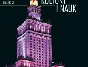 Ten brzydki pałac... Monografia PKiN w Warszawie
